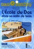 Bernard Lebaz - L'Ecole du Dos dans sa salle de bain - Aquastretching, entre l'eau et vous, le dos en douceur.