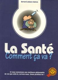 Bernard Leblanc-Halmos - La Santé, Comment ça va ?.
