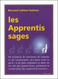 Bernard Leblanc-Halmos - Les apprentis-sages.