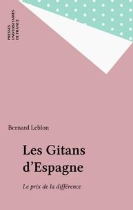 Bernard Leblon - Les Gitans d'Espagne - Le prix de la différence.
