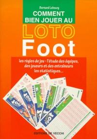 Bernard Lebourg - Comment bien jouer au loto foot.