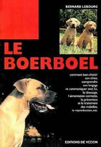Bernard Lebourg - Le Boerboel.