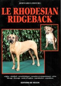 Bernard Lebourg - Le rhodesian ridgeback.