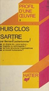 Bernard Lecherbonnier et Georges Décote - Huis clos, Sartre - Analyse critique.