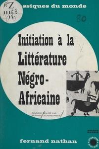Bernard Lecherbonnier - Initiation à la littérature négro-africaine.