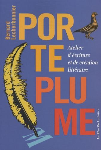 Bernard Lecherbonnier - Porte-plume - Atelier d'écriture et de création littéraire.