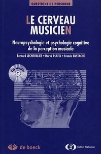 Bernard Lechevalier et Hervé Platel - Le cerveau musicien - Neuropsychologie cognitive de la perception musicale. 1 Cédérom