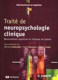 Bernard Lechevalier et Francis Eustache - Traité de neuropsychologie clinique - Neurosciences cognitives et cliniques de l'adulte.