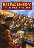 Bernard Lecomte et Jean-Louis Thouard - Burgundy, What a Story!.