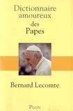 Bernard Lecomte - Dictionnaire amoureux des Papes.