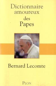 Dictionnaire amoureux des Papes - Bernard Lecomte |
