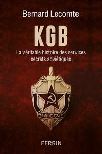 Bernard Lecomte - KGB - La vérité histoire des services secrets soviétiques.