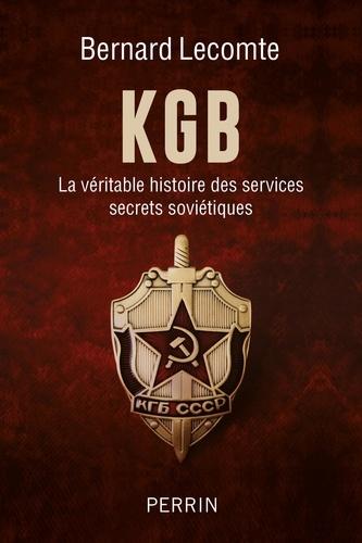 KGB. La véritable histoire des services secrets soviétiques