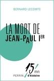 Bernard Lecomte - La mort de Jean-Paul Ier.