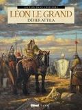Bernard Lecomte et France Richemond - Léon le Grand - Défier Attila.