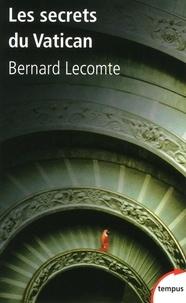 Bernard Lecomte - Les secrets du Vatican.