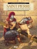 Bernard Lecomte et Patrice Perna - Saint Pierre - Une menace pour l'Empire romain.