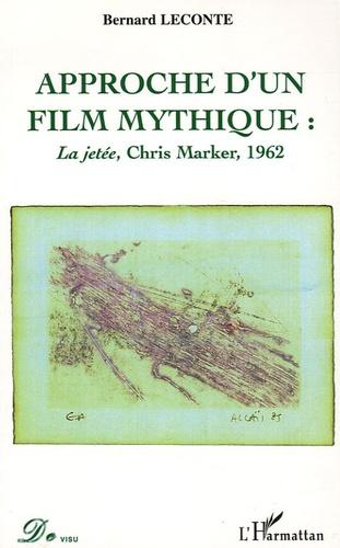Bernard Leconte - Approche d'un film mythique : La Jetée, Chris Marker, 1963.