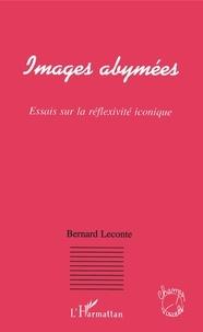 Bernard Leconte - Images abymées - Essais sur la réflexivité iconique.