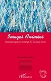 Bernard Leconte - Images animées - Propositions pour la sémiologie des messages visuels.