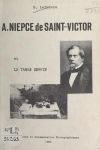 """Bernard Lefebvre et V. Plumier - A. Niepce de Saint-Victor et """"La table servie""""."""