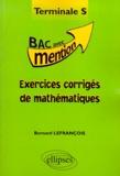 Bernard Lefrançois - Exercices corrigés de mathématiques, terminale S.