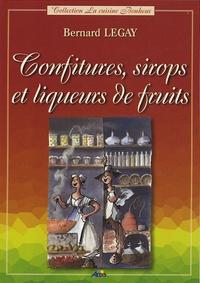 Bernard Legay - Confitures, sirops et liqueurs de fruits.