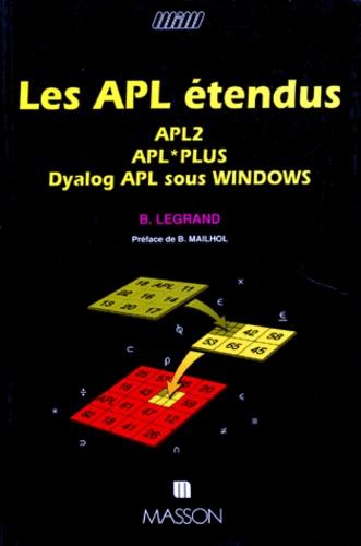 Bernard Legrand - Les APL étendus - APL2 , APL plus, Dyalog APL sous Windows.
