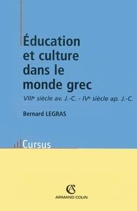 Bernard Legras - Éducation et culture dans le monde grec.