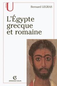 Bernard Legras - L'Égypte grecque et romaine.