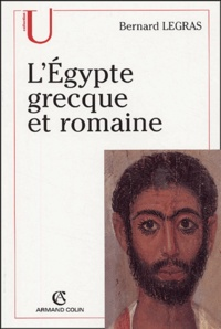 Bernard Legras - L'Egypte grecque et romaine.