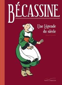 Bernard Lehembre - Bécassine - Une légende du siècle.