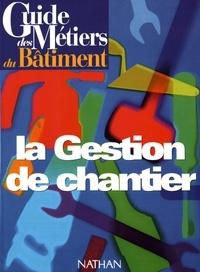 Bernard Lehembre - La gestion de chantier.