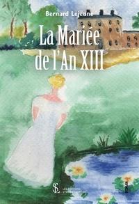 Bernard Lejeune - La mariée de l'an XIII.