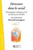 Bernard Lemaignan - Directeur dans le social - Témoignages à plusieurs voix de directeurs d'ESMS.