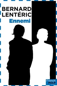 Bernard Lenteric - Ennemi.