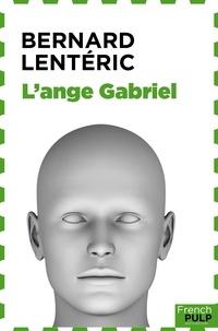 Bernard Lenteric - L'@nge Gabriel.