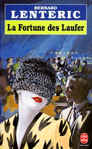 Bernard Lenteric - La fortune des Laufer.