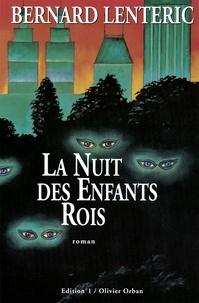 Bernard Lenteric - La Nuit des enfants rois.