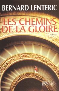 Bernard Lenteric - Les chemins de la gloire.