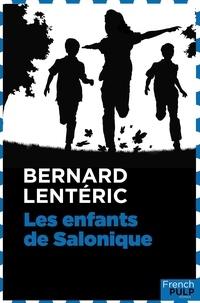 Bernard Lenteric - Les Enfants de Salonique.