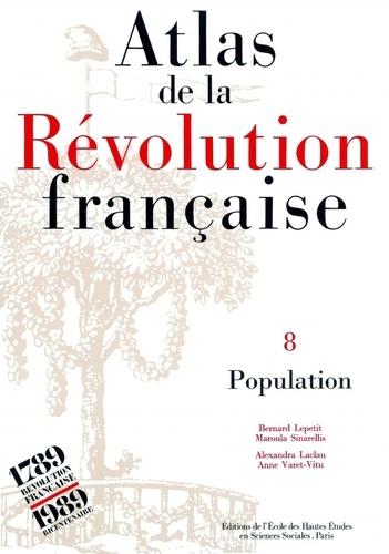 Bernard Lepetit et Maroula Sinarellis - Atlas de la Révolution Française - Tome 8, Population.