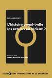 Bernard Lepetit - L'histoire prend-t-elle les acteurs au sérieux ?.