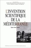 Bernard Lepetit et Daniel Nordman - L'invention scientifique de la Méditerranée - Egypte, Morée, Algérie.