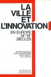 Bernard Lepetit - La ville et l'innovation - Relais et réseaux de diffusion en Europe 14e-19e siècles.