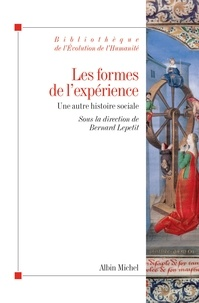 Bernard Lepetit - Les formes de l'expérience - Une autre histoire sociale.