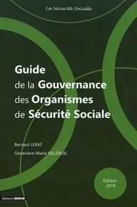 Bernard Lerat et Geneviève-Marie Villeroil - Guide de la gouvernance des organismes de sécurité sociale.