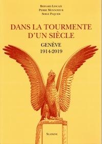 Bernard Lescaze et Pierre Monnoyeur - Dans la tourmente d'un siècle - Genève 1914-2019.