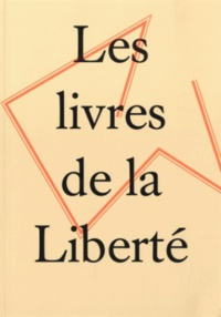 Bernard Lescaze - Les livres de la liberté.