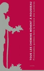 Bernard Lescaze - Tous les chemins mènent à Rousseau - Promenades guidées dans le Genève des Lumières, Coffret en 6 volumes.